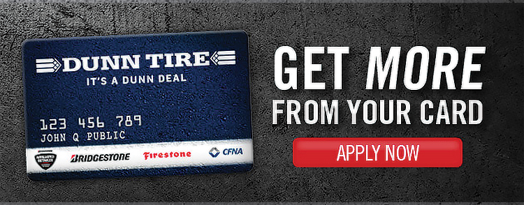 The Dunn Tire Credit Card 6 Months Interest Free On Purchases $149 Or More