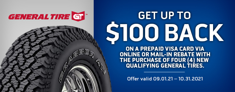 Receive up to a $100 General Tire Visa Prepaid Card with the purchase of 4 qualifying Light Truck/ SUV General Tires.